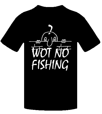 WOT NO FISHING
